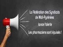Pharmaciens Exténués - Les Présidents de Midi-Pyrénées lancent l'Alerte !
